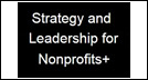 Strategy and Leadership for Nonprofits+