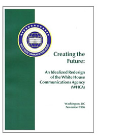 Creating the Future: An Idealized Redesign of the White House Communications Agency