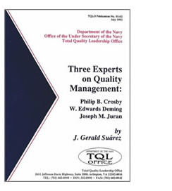Department of the Navy, Total Quality Leadership Office Publication - Three Experts on Quality Management: Philip B. Crosby, W. Edwards Deming, Joseph M. Juran